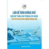 Làm Kế Toán Không Khó Giỏi Kế Toán Chỉ Trong 20 Ngày ( Kế toán trong doanh nghiệp Thương Mại) thumbnail