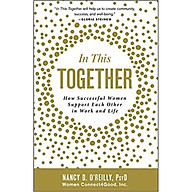 In This Together How Successful Women Support Each Other in Work and Life thumbnail