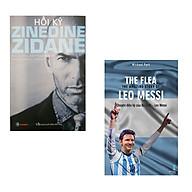 Combo Hồi kí Zinedine Zidane Chuyện diệu kì của Bọ chét Leo Messi thumbnail