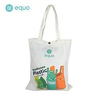 Túi vải EQUO thiết kế Goodbye Plastic sử dụng được nhiều lần size 630 35 thumbnail