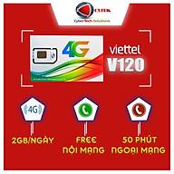 Sim V120 Viettel - Free tháng đầu, Tốc Độ Cao 4G, Miễn Phí Nghe Gọi, Data 2GB Ngày - Hàng chính hãng thumbnail
