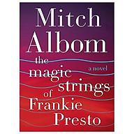 The Magic Strings of Frankie Presto A Novel thumbnail