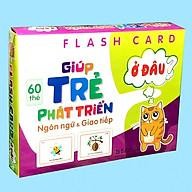 Bộ 60 Thẻ Học Flashcard Giúp Bé Tăng Khả Năng Giao Tiếp Và Mở Rộng Vốn Từ thumbnail