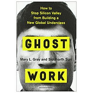 Ghost Work How to Stop Silicon Valley from Building a New Global Underclass thumbnail