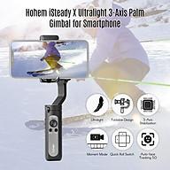 Gimbal chống rung cầm tay Hohem iSteady X Ultralight 3-Axis với thiết kế gấp gọn và chế độ tự quay 1 nút thumbnail