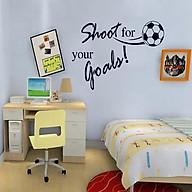 Decal dán tường chữ truyền động lực tiến thẳng mục tiêu shoot for your goals thumbnail