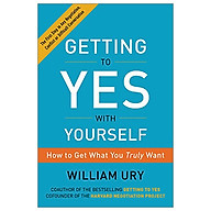 Getting To Yes With Yourself How To Get What You Truly Want thumbnail