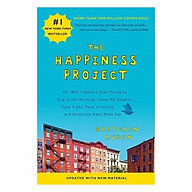 The Happiness Project Or, Why I Spent A Year Trying To Sing In The Morning, Clean My Closets, Fight Right, Read Aristotle, And Generally Have More Fun thumbnail