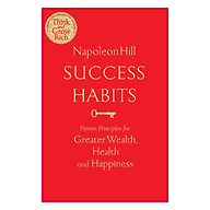 Success Habits Proven Principles for Greater Wealth, Health, and Happiness (Paperback) thumbnail
