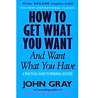 How To Get What You Want And Want What You Have A Practical and Spiritual Guide to Personal Success thumbnail