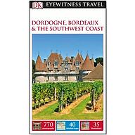 DK Eyewitness Travel Guide Dordogne, Bordeaux and the Southwest Coast thumbnail