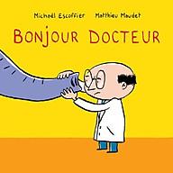 Truyện thiếu nhi tiếng Pháp - Bonjour docteur thumbnail