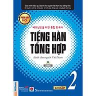 Giáo Trình Tiếng Hàn Tổng Hợp Dành Cho Người Việt Nam - Sơ Cấp 2 - Phiên Bản Mới In Đen Trắng thumbnail