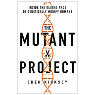 The Mutant Project Inside The Global Race To Genetically Modify Humans thumbnail