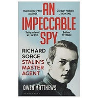 An Impeccable Spy Richard Sorge, Stalin s Master Agent thumbnail