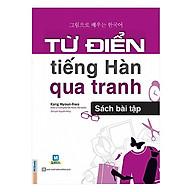 Từ Điển Tiếng Hàn Qua Tranh - Sách Bài Tập (Tặng kèm Bookmark PL) thumbnail