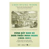 Vùng Đất Nam Bộ Dưới Triều Minh Mạng ( 1820 - 1841) thumbnail