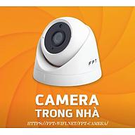 FPT CAMERA TRONG NHÀ - HÀNG CHÍNH HÃNG thumbnail
