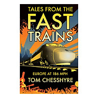 Tales from the Fast Trains Around Europe at 186mph thumbnail