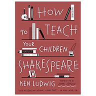 How to Teach Your Children Shakespeare thumbnail