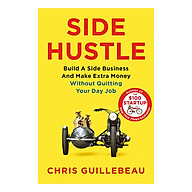 Side Hustle Build a Side Business and Make Extra Money - Without Quitting Your Day Job (Paperback) thumbnail