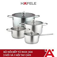 Bộ Nồi BếpTừ Inox 304 Hafele (3 Nồi Và 1 Nồi Tay Cầm) - 531.08.000 (Hàng chính hãng) thumbnail