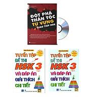Combo 3 sa ch Bộ đề tuyê n tâ p đê thi năng lực Hán Ngữ HSK 3 va đa p a n gia i thi ch chi tiê t + Đô t pha tư vư ng HSK giao tiê p tập 1 +DVD thumbnail