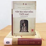Văn Bia Hán Nôm Thời Mạc - Tư Liệu Và Khảo Cứu thumbnail