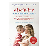 Discipline with Love and Limits Practical Solutions to Over 100 Common Childhood Behavior Problems thumbnail