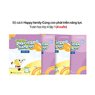 Bộ 4 cuốn Happy family Cùng con phát triển năng lực Toán lớp 4 tập 1 thumbnail