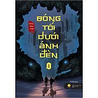 Bóng Tối Dưới Ánh Đèn Tập 1 (Tặng Kèm 1 Bookmark) thumbnail
