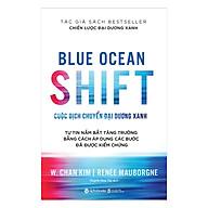 Cuộc Dịch Chuyển Đại Dương Xanh - Blue Ocean Shift Tặng Sổ Tay Giá Trị (Khổ A6 Dày 200 Trang) thumbnail