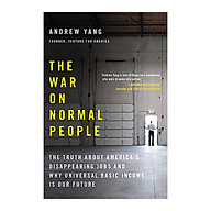 The War on Normal People The Truth About America s Disappearing Jobs and Why Universal Basic Income Is Our Future thumbnail