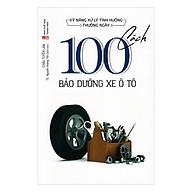 Kỹ Năng Xử Lý Tình Huống Thường Ngày - 100 Cách Bảo Dưỡng Xe Ô Tô thumbnail