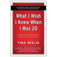 What I Wish I Knew When I Was 20 - 10th Anniversary Edition A Crash Course On Making Your Place In The World thumbnail