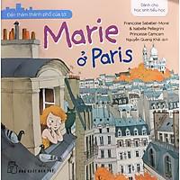 Đến Thăm Thành Phố Của Tớ – Marie Ở Paris
