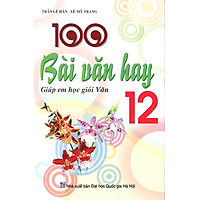 100 Bài Văn Hay 12