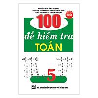 100 Đề Kiểm Tra Toán Lớp 5