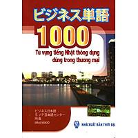 1000 Từ Vựng Tiếng Nhật Thông Dụng Dùng Trong Thương Mại (Sách Bỏ Túi)