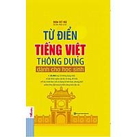Từ Điển Tiếng Việt Thông Dụng Dành Cho Học Sinh (Bìa Cứng - Vàng)