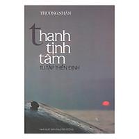 Thanh Tịnh Tâm - Tu Tập Thiền Định