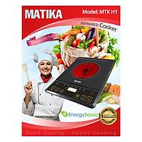 Bếp Hồng Ngoại Matika MTK H1 (2000W) - Hàng Chính Hãng