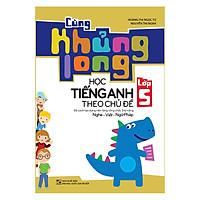 Cùng Khủng Long Học Tiếng Anh Theo Chủ Đề Lớp 5