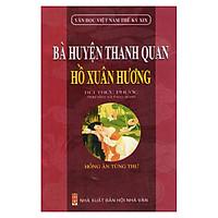 Bà Huyện Thanh Quan - Hồ Xuân Hương (Văn Học Việt Nam Thế Kỷ XIX)