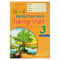 Vở Ô Li Bài Tập Thực Hành Tiếng Việt 3 (Quyển 1)