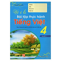 Vở Ô Li Bài Tập Thực Hành Tiếng Việt 4 (Quyển 1)