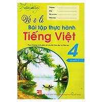 Vở Ô Li Bài Tập Thực Hành Tiếng Việt 4 (Quyển 2)
