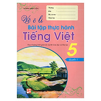 Vở Ô Li Bài Tập Thực Hành Tiếng Việt 5 (Quyển 1)