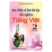 Đọc Thầm Và Làm Bài Tập Trắc Nghiệm Tiếng Việt 2 (Tập 1)