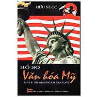 Hồ Sơ Văn Hóa Mỹ - A File On American Culture